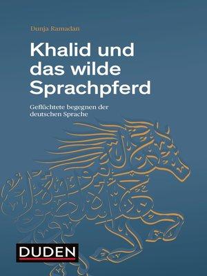 cover image of Khalid und das wilde Sprachpferd
