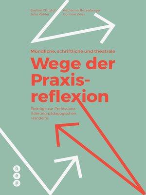 cover image of Mündliche, schriftliche und theatrale Wege der Praxisreflexion (E-Book)