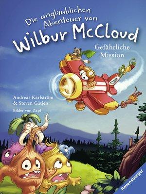 cover image of Die unglaublichen Abenteuer von Wilbur McCloud