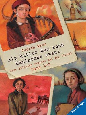 cover image of Als Hitler das rosa Kaninchen stahl, Band 1-3