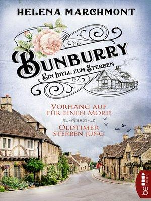cover image of Bunburry--Vorhang auf für einen Mord & Oldtimer sterben jung