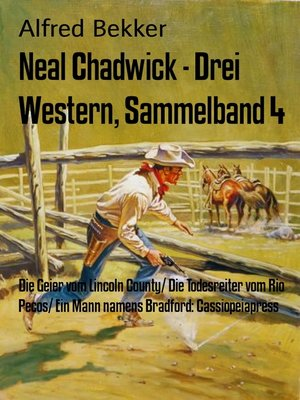 cover image of Neal Chadwick--Drei Western, Sammelband 4
