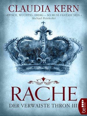 cover image of Rache--Der verwaiste Thron 3