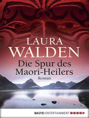 cover image of Die Spur des Maori-Heilers