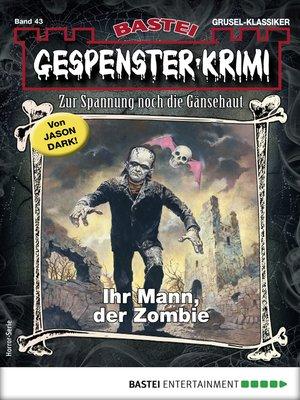 cover image of Gespenster-Krimi 43--Horror-Serie