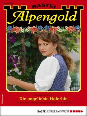 cover image of Alpengold 290--Heimatroman
