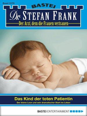 cover image of Dr. Stefan Frank--Folge 2279