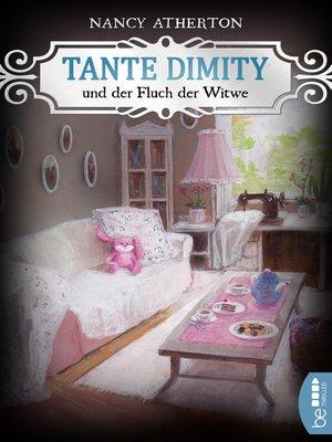 cover image of Tante Dimity und der Fluch der Witwe