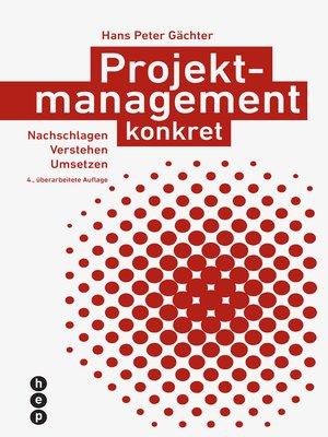 cover image of Projektmanagement konkret (E-Book, Neuauflage)