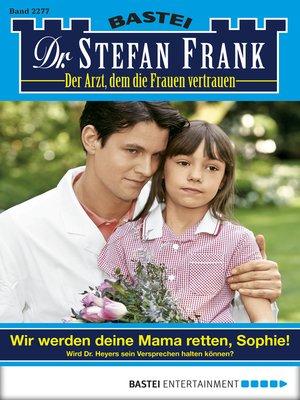 cover image of Dr. Stefan Frank--Folge 2277