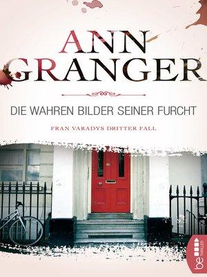 cover image of Die wahren Bilder seiner Furcht