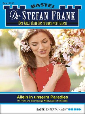 cover image of Dr. Stefan Frank--Folge 2285