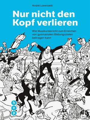 cover image of Nur nicht den Kopf verlieren