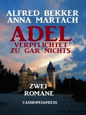 cover image of Adel verpflichtet zu gar nichts