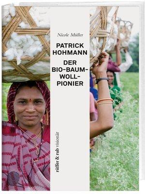 cover image of Patrick Hohmann--Der Bio-Baumwollpionier