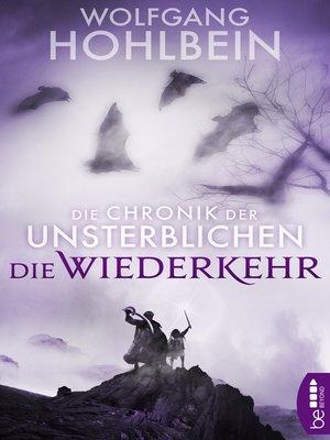 cover image of Die Chronik der Unsterblichen--Die Wiederkehr