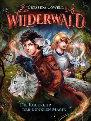 cover image of Wilderwald (1). Die Rückkehr der dunklen Magie