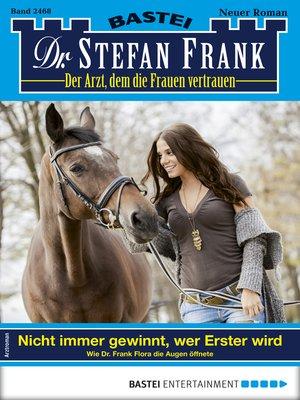 cover image of Dr. Stefan Frank 2468--Arztroman