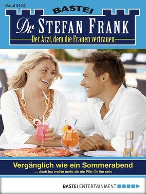 cover image of Dr. Stefan Frank--Folge 2402