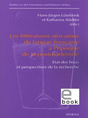 cover image of Les littératures africaines de langue francaise à l'époque de la postmodernité