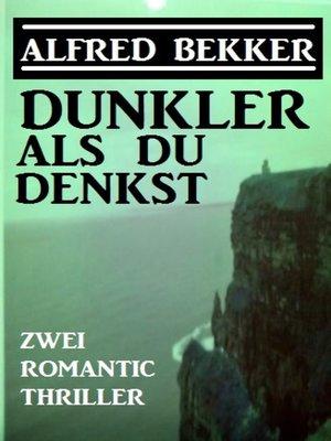 cover image of Dunkler als du denkst