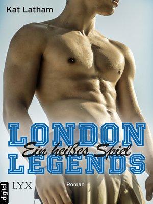 cover image of London Legends--Ein heißes Spiel