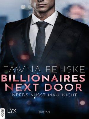 cover image of Billionaires Next Door--Nerds küsst man nicht