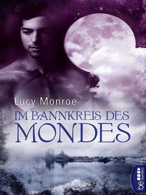 cover image of Im Bannkreis des Mondes