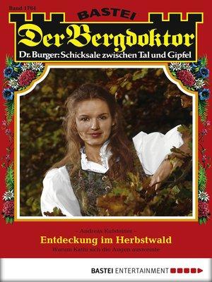 cover image of Der Bergdoktor--Folge 1784