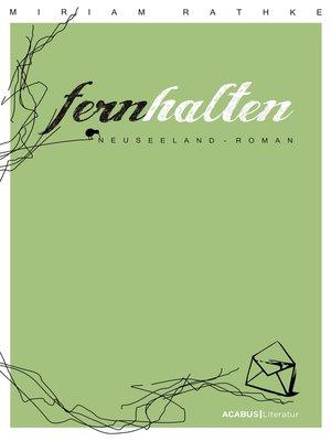 cover image of Fernhalten. Ein Neuseeland-Roman