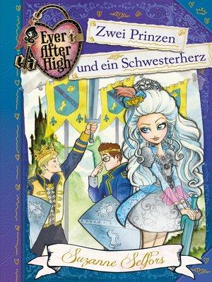 cover image of Ever After High (3). Zwei Prinzen und ein Schwesterherz