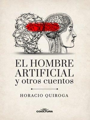 cover image of El hombre artificial y otros cuentos
