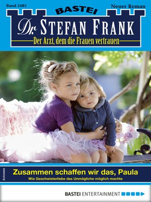 cover image of Dr. Stefan Frank 2485--Arztroman