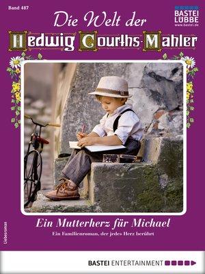 cover image of Die Welt der Hedwig Courths-Mahler 487--Liebesroman