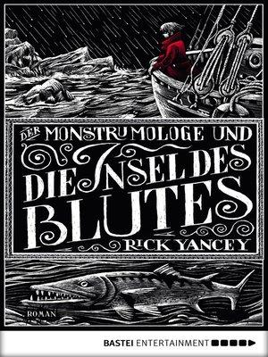 cover image of Der Monstrumologe und die Insel des Blutes