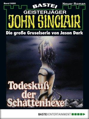 cover image of John Sinclair--Folge 680