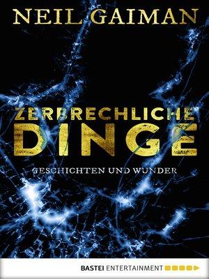 cover image of Zerbrechliche Dinge