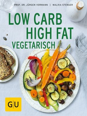 cover image of Low Carb High Fat vegetarisch