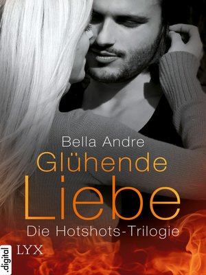cover image of Glühende Liebe--Die Hotshots-Trilogie