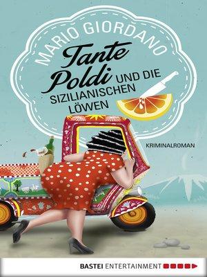 cover image of Tante Poldi und die sizilianischen Löwen