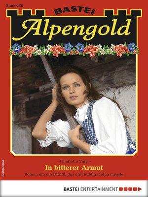 cover image of Alpengold 258--Heimatroman