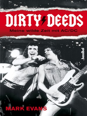 cover image of Dirty Deeds--Meine wilde Zeit mit AC/DC