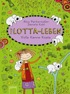 cover image of Lotta-Leben (11). Volle Kanne Koala