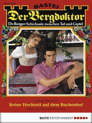 cover image of Der Bergdoktor--Folge 1706