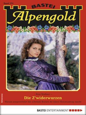 cover image of Alpengold 274--Heimatroman