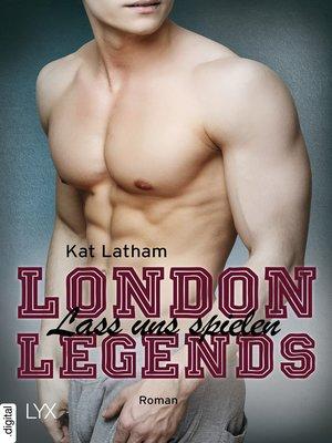 cover image of London Legends--Lass uns spielen
