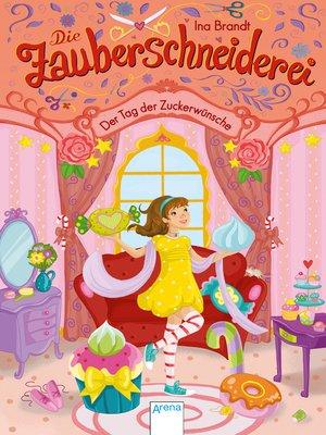 cover image of Die Zauberschneiderei (5). Der Tag der Zuckerwünsche