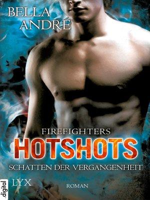 cover image of Hotshots--Firefighters--Schatten der Vergangenheit