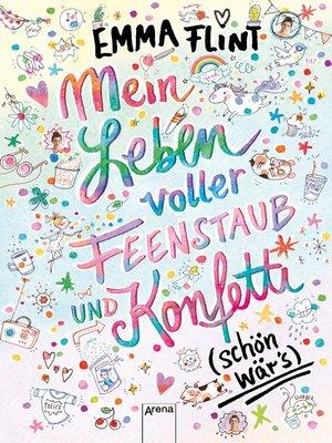 cover image of Mein Leben voller Feenstaub und Konfetti (schön wär's!)