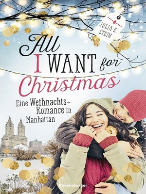 cover image of All I Want for Christmas. Eine Weihnachts-Romance in Manhattan